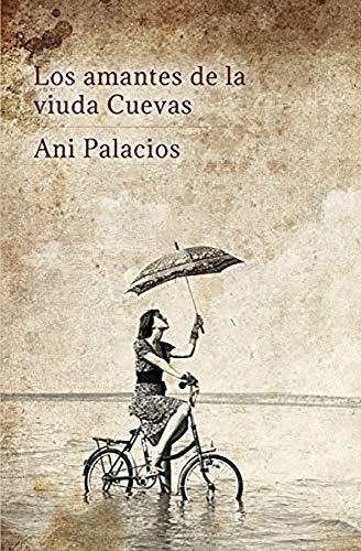 Los amantes de la viuda Cuevas de Ani Palacios