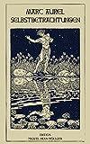 Marc Aurel - Selbstbetrachtungen (Philosophische Bibliothek 1)
