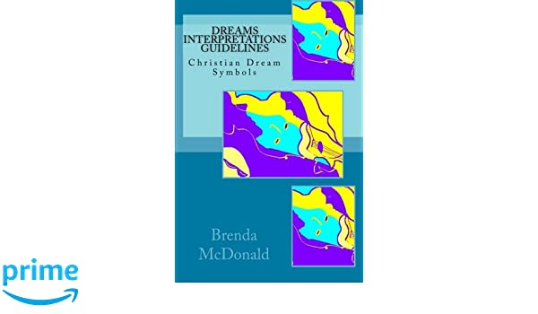 Dreams Interpretations Guidelines Christian Dream Symbols Amazon