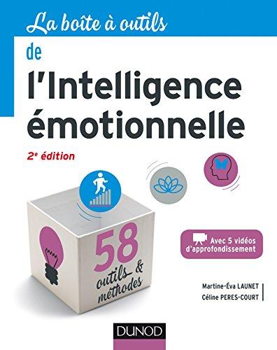 La boîte à outils de l'intelligence émotionnelle - 2e éd. par Martine- Eva Launet