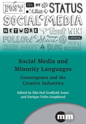 Social Media and Minority Languages: Convergence and the Creative Industries (Multilingual Matters)