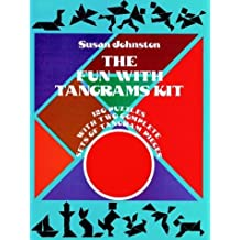 Fun With Tangrams Kit: 120 Puzzles With Two Complete Sets of Tangram Pieces