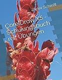 CorelDraw X5 - Schulungsbuch mit Übungen