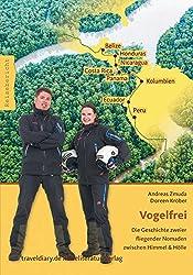 Vogelfrei: Die Geschichte zweier fliegender Nomaden zwischen Himmel & Hölle (Trike-Globetrotter)