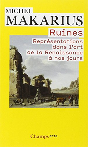 Ruines : Représentations dans l'art de la Renaissance à nos jours