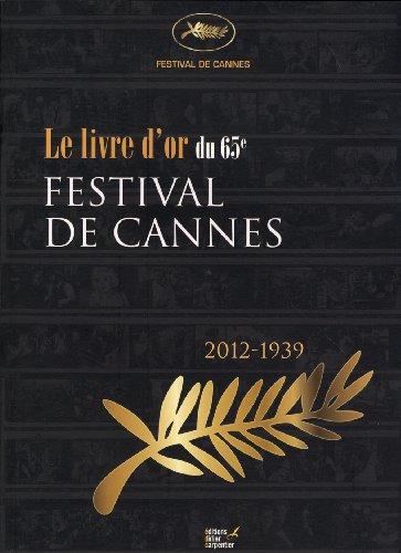 Le festival de Cannes remonte le temps : Album officiel du 65e anniversaire (2012-1939)