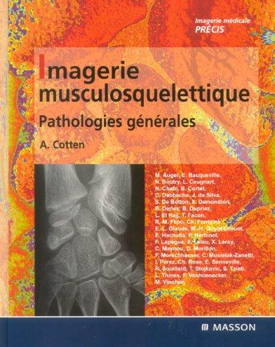 Imagerie musculosquelettique : Pathologies générales par Anne Cotten, Collectif