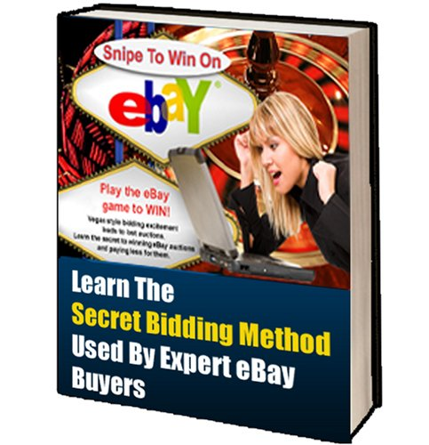 Snipe To Win: How You Can Use Snipe Bidding To Win eBay Auctions (English Edition)