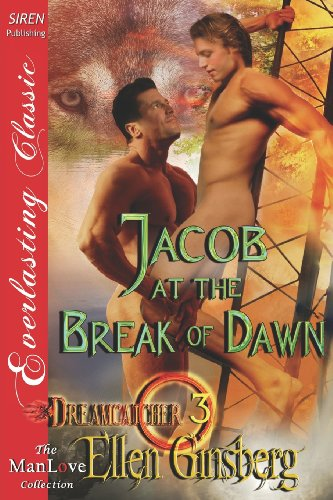 Jacob at the Break of Dawn [Dreamcatcher 3] (Siren Publishing Everlasting Classic Manlove)