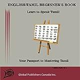 #7: ENGLISH-TAMIL BEGINNER'S  BOOK: Learn to Speak Tamil