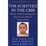 The Scientist in the Crib: What Early Learning Tells Us About the Mind by Alison M. Gopnik (3-Feb-2007) Paperback