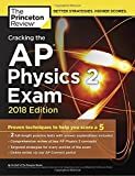 Cracking the AP Physics 2 Exam, 2018 Edition (College Test Prep)