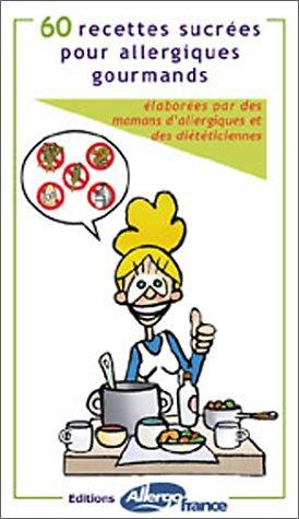 60 recettes sucrées pour allergiques gourmands