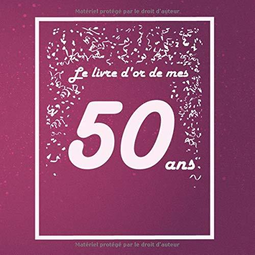 Le livre d'or de mes 50 ans: Thème rose, livre à personnaliser pour anniversaire - 21x21cm 75 pages par Arthur Tigul