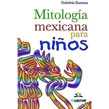 Mitologia Mexicana Para Ninos (Literatura Infantil)