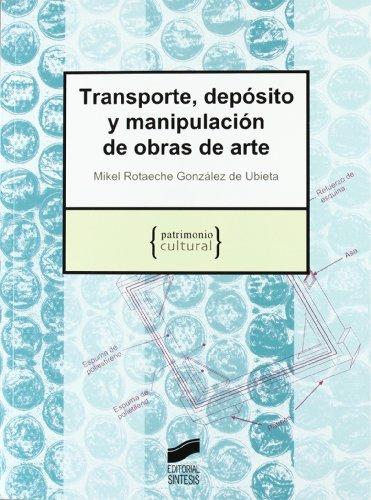 Transporte, depósito y manipulación de obras de arte (Patrimonio cultural) por Miquel Rotaeche González de Ubieta