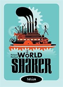 """Afficher """"Le Worldshaker n° 1 Le """"Worldshaker"""""""""""