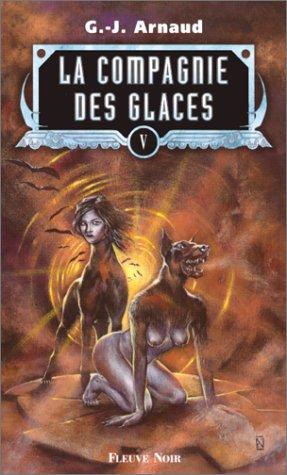 La Compagnie des glaces, tome 5 : Le gouffre aux garous, le dirigeable sacrilège, Liensun, les éboueurs de la vie éternelle