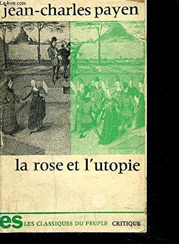 La rose et l'utopie: Révolution sexuelle et communisme nostalgique chez Jean de Meung (Classiques du peuple 'critique') par Jean Charles Payen