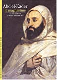 Abd el-Kader : Le Magnanime