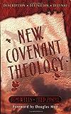 New Covenant Theology: Description Definition Defense