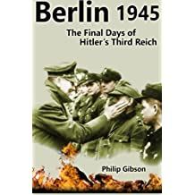 #Berlin45: The Final Days of the Third Reich (Hashtag Histories)