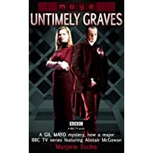 Untimely Graves (Gil Mayo) by Marjorie Eccles (2006-03-30)