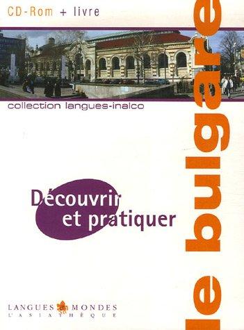 Dcouvrir et pratiquer le bulgare (livre + cdrom) Plate-forme : Windows 2000/XP