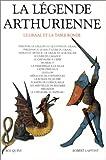 Telecharger Livres La Legende arthurienne Le Graal et la Table Ronde (PDF,EPUB,MOBI) gratuits en Francaise