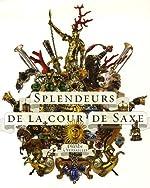 Splendeurs de la cour de Saxe - Dresde à Versailles de RMN