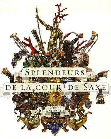 Splendeurs de la cour de Saxe