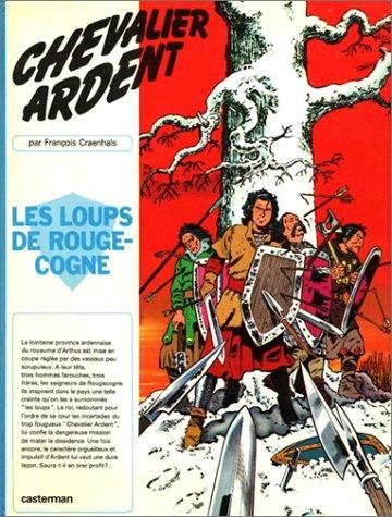 Chevalier Ardent, tome 1 : Les Loups de Rougecogne