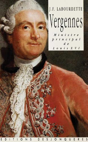 Vergennes: Ministre principal de Louis XVI