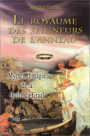 Le Royaume des Seigneurs de l'anneau : Mythes et Magie de la Quête du Graal par Laurence Gardner