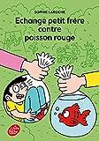 """Afficher """"Échange petit frère contre poisson rouge"""""""