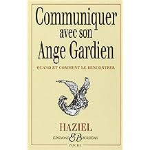 Communiquer avec son ange gardien : Quand et Comment le rencontrer