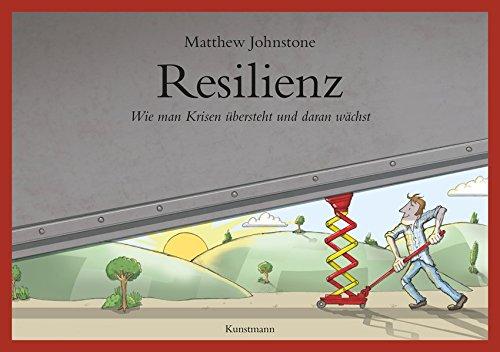 Resilienz. Wie man Krisen übersteht und daran wächst - Man Wie Stress Ein