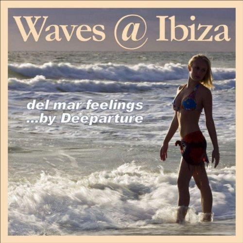 Waves @ Ibiza (Del Mar Feelings)
