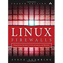 Linux Firewalls: Enhancing Security with nftables and Beyond (4th Edition) by Steve Suehring (2015-02-08)