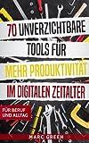 70 unverzichtbare Tools für mehr Produktivität im digitalen Zeitalter: Für Beruf und Alltag - Marc Green