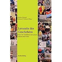 Lernseits des Geschehens: Über das Verhältnis von Lernen, Lehren und Leiten