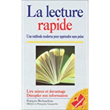 La lecture rapide : Une méthode moderne pour apprendre sans peine, lire mieux et davantage, décupler son information