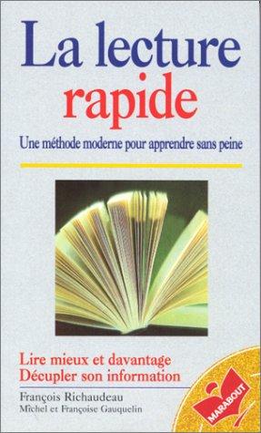 La lecture rapide : Une méthode moderne pour apprendre sans peine, lire mieux et davantage, décupler son information par Françoise Gauquelin