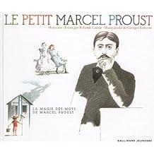 Le petit Marcel Proust: Morceaux choisis par Rolande Causse