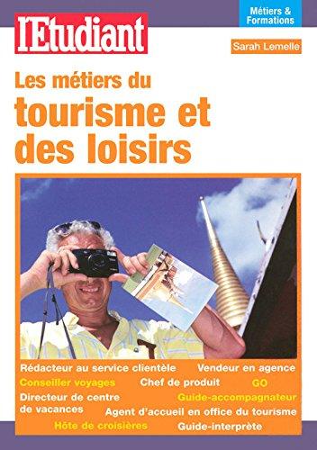 LES METIERS DU TOURISME ET DES LOISIRS