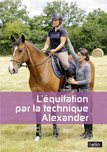 Descargar Libro L'Equitation par la Methode Alexander Nouvelle Édition de Bartin Veronique