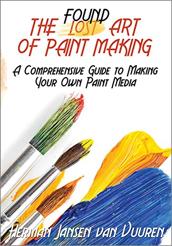 the-found-art-of-paint-making-a-comprehensive-guide-to-making-your-own-paint-media