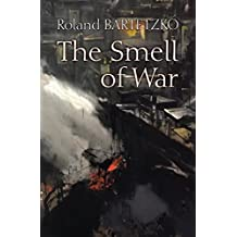 The Smell of War: Lessons from the Battlefield (English Edition)