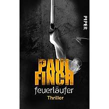 Feuerläufer: Thriller (Mark-Heckenburg-Reihe, Band 6)