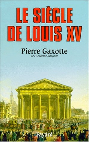 Le Siècle de Louis XV par Pierre Gaxotte